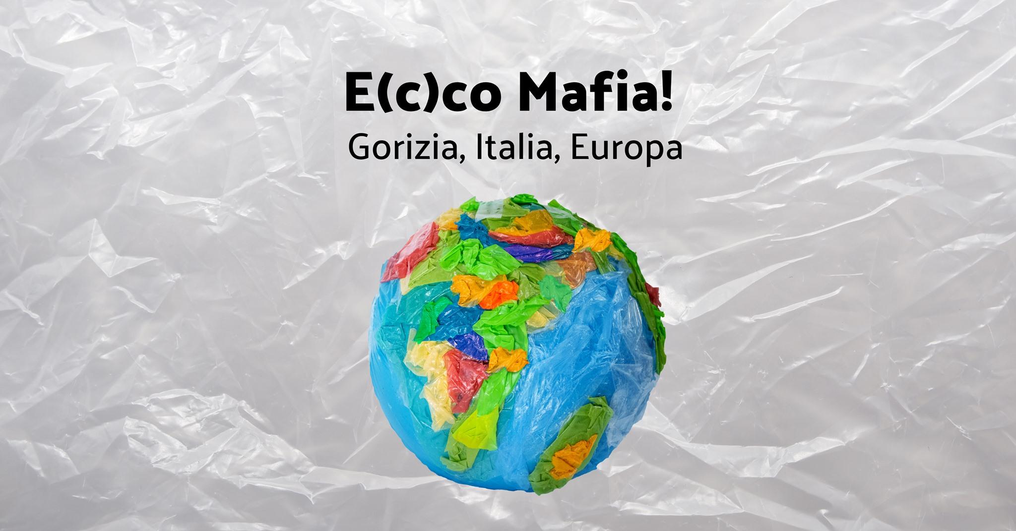 E(c)co Mafia! Gorizia, Italia, Europa